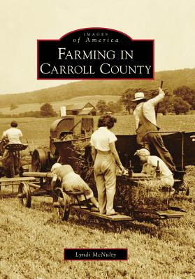 Farming in Carroll County (MD) (Images of America), McNulty, Lyndi