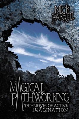 Magical Pathworking: Techniques of Active Imagination, Farrell, Nick