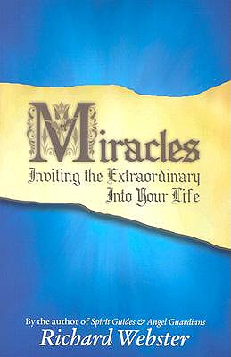 Image for Miracles: Inviting the Extraordinary Into Your Life