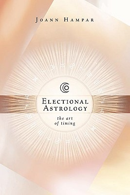Image for Electional Astrology: The Art of Timing