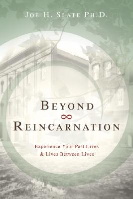 Image for Beyond Reincarnation: Experience Your Past Lives & Lives Between Lives