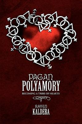 Pagan Polyamory: Becoming a Tribe of Hearts, Kaldera, Raven