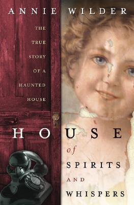 Image for House of Spirits and Whispers: The True Story of a Haunted House