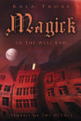 Image for Magick in the West End : Stories of the Occult