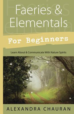 Image for Faeries & Elementals for Beginners: Learn About & Communicate With Nature Spirits