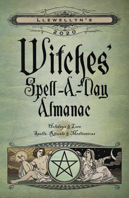 Image for Llewellyn's 2020 Witches' Spell-A-Day Almanac: Holidays & Lore, Spells, Rituals & Meditations