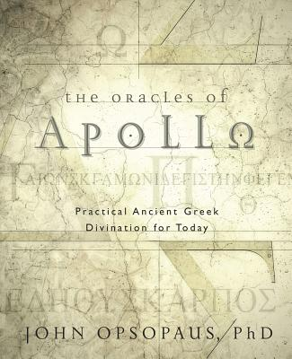 Image for The Oracles of Apollo: Practical Ancient Greek Divination for Today