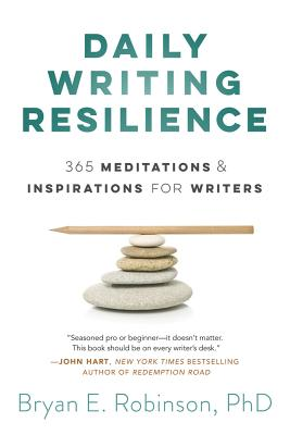 Image for DAILY WRITING RESILIENCE: 365 MEDITATIONS & INSPIRATIONS FOR WRITERS