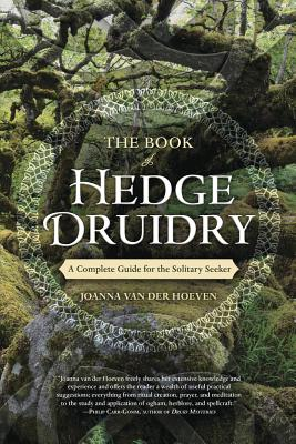 Image for The Book of Hedge Druidry: A Complete Guide for the Solitary Seeker