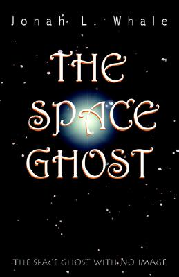 Image for The Space Ghost - The Space Ghost with No Image