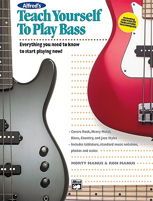 Alfred's Teach Yourself to Play Bass: Everything You Need to Know to Start Playing Now!, Book & CD (Teach Yourself Series), Manus, Morton; Manus, Ron
