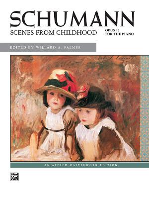 Scenes From Childhood (Alfred Masterwork Edition)