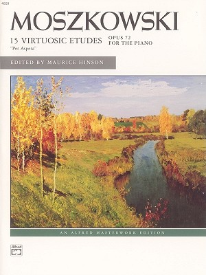 "Moszkowski -- 15 Virtuosic Etudes, ""Per Aspera,"" Op. 72 (Alfred Masterwork Edition)"