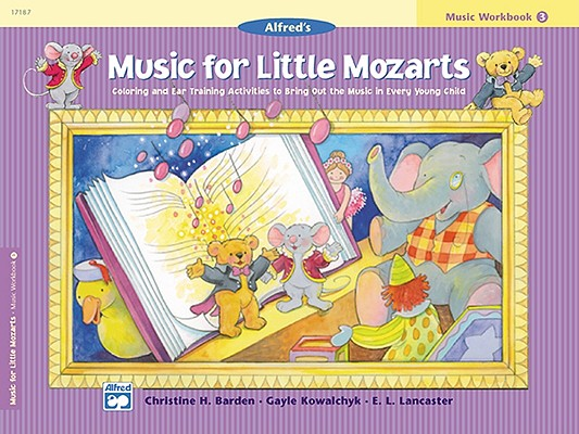 Music for Little Mozarts Music Workbook, Bk 4: Coloring and Ear Training Activities to Bring Out the Music in Every Young Child, Barden, Christine H.; Kowalchyk, Gayle; Lancaster, E. L.
