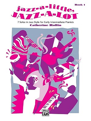 Image for Jazz-a-Little, Jazz-a-Lot, Bk 1: 7 Solos in Jazz Style for Early Intermediate Pianists