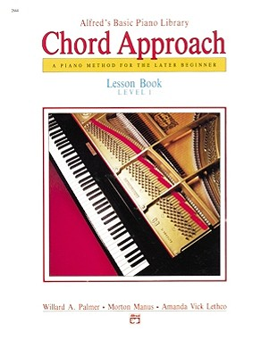 Alfred's Basic Piano Chord Approach Lesson Book, Bk 1: A Piano Method for the Later Beginner (Alfred's Basic Piano Library), Palmer, Willard A.; Manus, Morton; Lethco, Amanda Vick