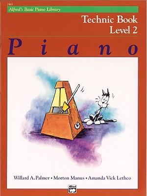 Alfred's Basic Piano Library Technic Book: Level 2, Amanda Vick Lethco, Morton Manus, Iris Manus, Ruby T. Palmer