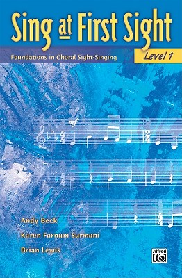 Sing at First Sight, Bk 1: Foundations in Choral Sight-Singing, Beck, Andy; Surmani, Karen Farnum; Lewis, Brian