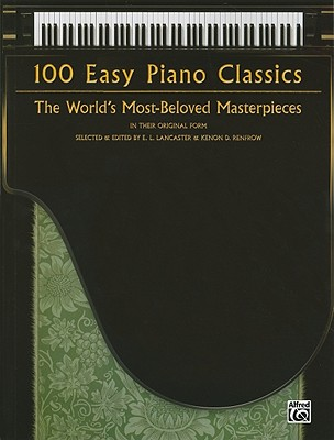 100 Easy Piano Classics: The World's Most-Beloved Masterpieces (Easy Piano)