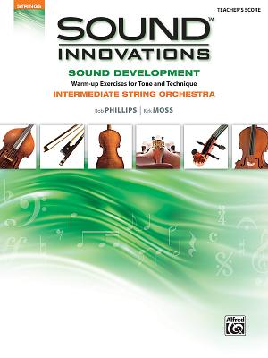 Sound Innovations for String Orchestra -- Sound Development: Conductor's Score (Sound Innovations Series for Strings), Bob Phillips (Author), Kirk Moss  (Author)
