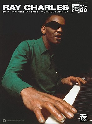 The Ray Charles 80th Anniversary Sheet Music Collection: Piano/Vocal/guitar, Ray Charles (Author)