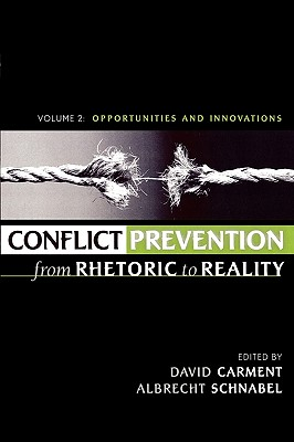 Conflict Prevention from Rhetoric to Reality: Opportunities and Innovations (Volume 2)