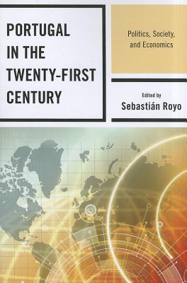 Image for Portugal in the Twenty-First Century : Politics, Society, and Economics