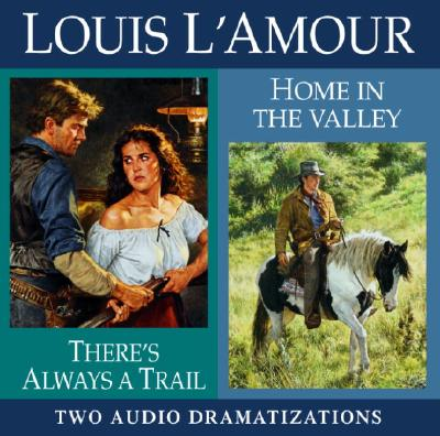 Image for There's Always a Trail/Home in the Valley (Louis L'Amour)