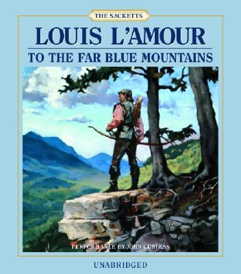 To the Far Blue Mountains (Louis L'Amour), Louis L'Amour