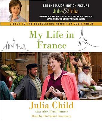 My Life in France, Child, Julia & Alex Prud'Homme; Greenberg, Flo Salant