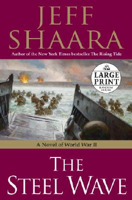 Image for The Steel Wave: A Novel of World War II (Large Print)