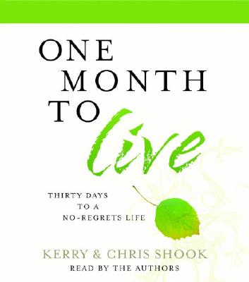 Image for ONE MONTH TO LIVE (AUDIO) : THIRTY DAYS TO A NO-REGRETS LIFE