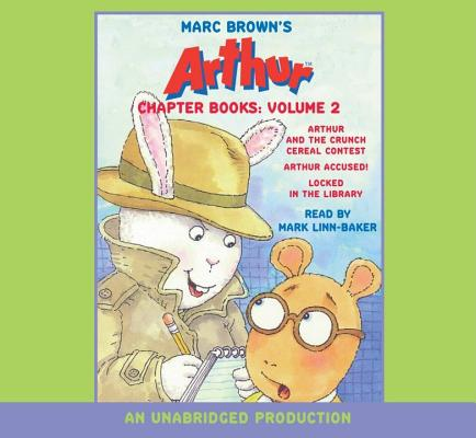 Marc Brown's Arthur Chapter Books: Volume 2: Arthur and the Crunch Cereal Contest; Arthur Accused!; Locked in the Library, Marc Brown (Author) , Mark Linn-Baker (Narrator)