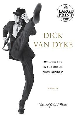 My Lucky Life In and Out of Show Business: A Memoir, Van Dyke, Dick
