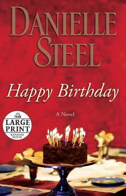 Happy Birthday  (Large Print), Danielle Steel
