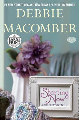 Starting Now: A Blossom Street Novel, Macomber, Debbie
