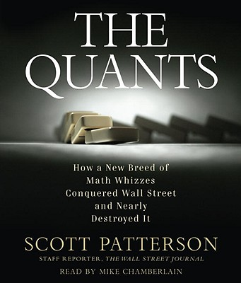 Image for The Quants: How a New Breed of Math Whizzes Conquered Wall Street and Nearly Destroyed It