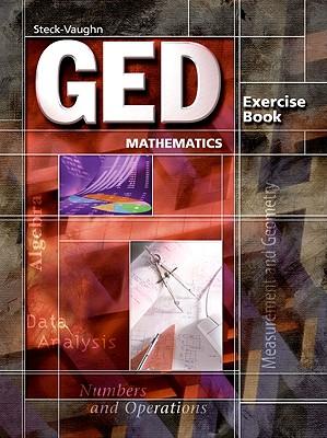 GED Mathematics (Steck-Vaughn Ged Series), STECK-VAUGHN