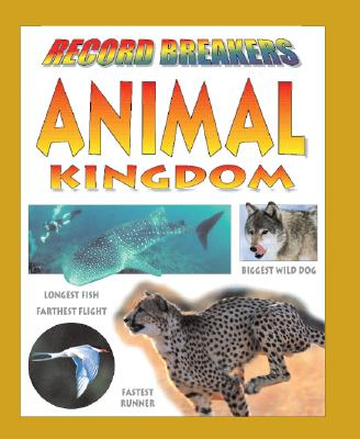Image for Animal Kingdom (Record Breakers)