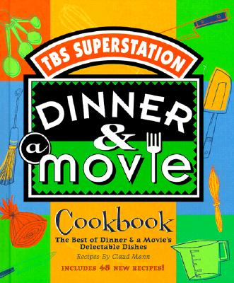 Image for Dinner & A Movie Cookbook  **SIGNED** The Best of Dinner & A Movie's Delectable Dishes