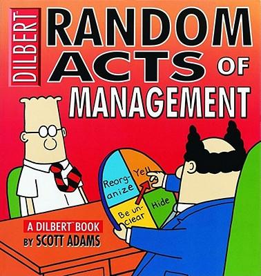 RANDOM ACTS OF MANAGEMENT DILBERT, ADAMS, SCOTT