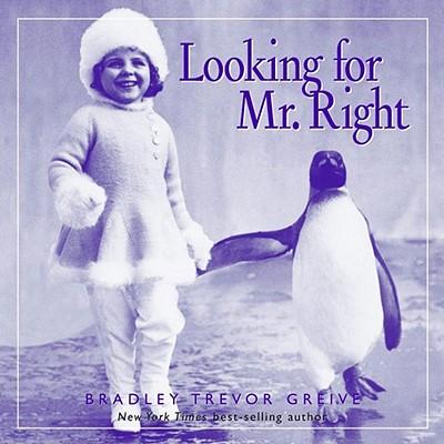 Looking For Mr. Right, Greive, Bradley Trevor