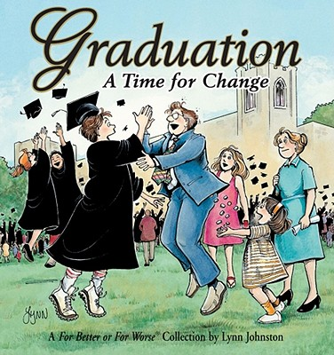Image for Graduation:  A Time For Change  A For Better Or For Worse Collection (Volume 23)