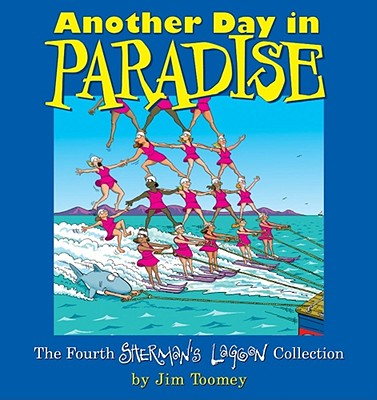 Another Day in Paradise: The Fourth Sherman's Lagoon Collection (Sherman's Lagoon Collections), Toomey, Jim