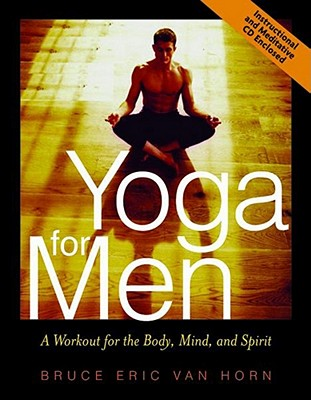 Yoga For Men Workout For Body Mind Spirit, Horn, Bruce Van