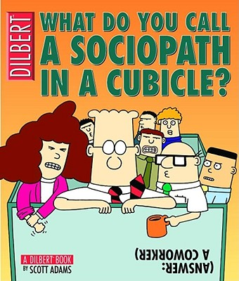 Image for What Do You Call a Sociopath in a Cubicle? (Dilbert)