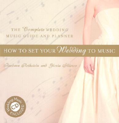 Image for How to Set Your Wedding to Music: The Complete Wedding Music Guide and Planner