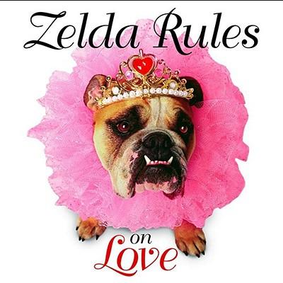 Image for Zelda Rules On Love: A Zelda Wisdom Book