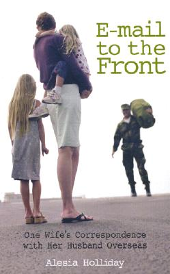 Image for E-Mail To The Front: One Wife's Correspondence With Her Husband Overseas