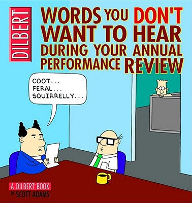 Image for Words You Don't Want to Hear During Your Annual Review: A Dilbert Book